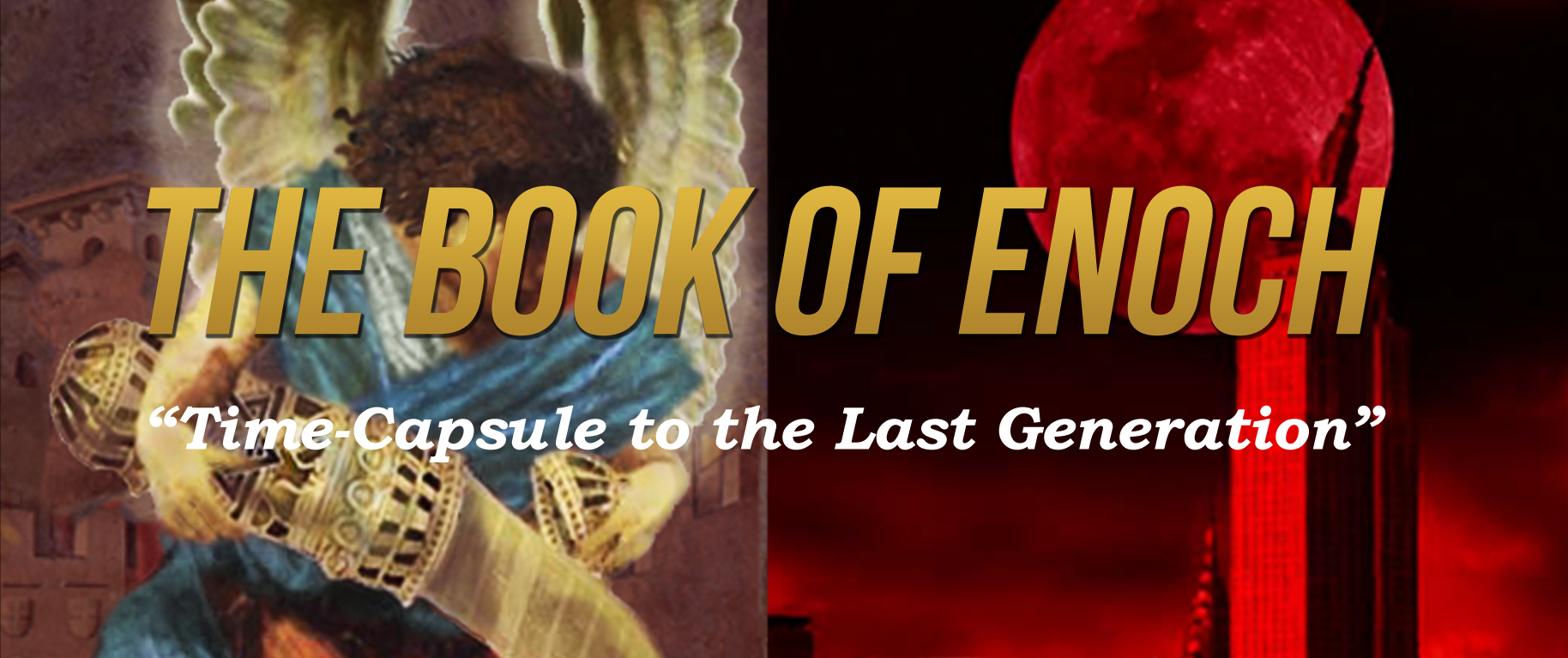 Enoch ~ Time-Capsule to the Last Geneation